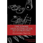 预订 The Zombie Apocalypse Guide to 3D printing: Designing an