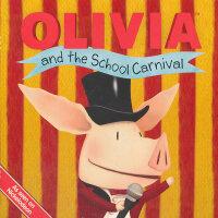 OLIVIA and the School Carnival 奥莉薇和校园嘉年华9781442408708