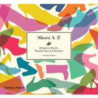 Shoes A-Z: Designers, Brands, Manufacturers and Retailers 鞋子