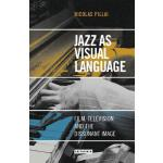 预订 Jazz as Visual Language: Film, Television and the Disson