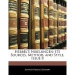 预订 Hebbel's Nibelungen: Its Sources, Method, and Style, Iss
