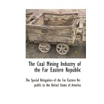 预订 The Coal Mining Industry of the Far Eastern Republic [IS