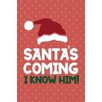 预订 Santa's Coming I Know Him!: Notebook Journal Composition