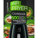 预订 Air Fryer Cookbook: 500 Quick & Easy Recipes for Healthy