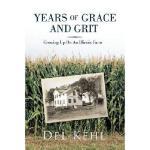 【预订】Years of Grace and Grit: Growing Up on an Illinois Farm