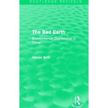 预订 The Bad Earth: Environmental Degradation in China[ISBN:9781138182295] 美国发货无法退货,约五到八周到货