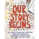 【预订】Our Story Begins: Your Favorite Authors and Illustrator