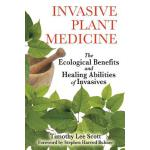 预订 Invasive Plant Medicine: The Ecological Benefits and Hea