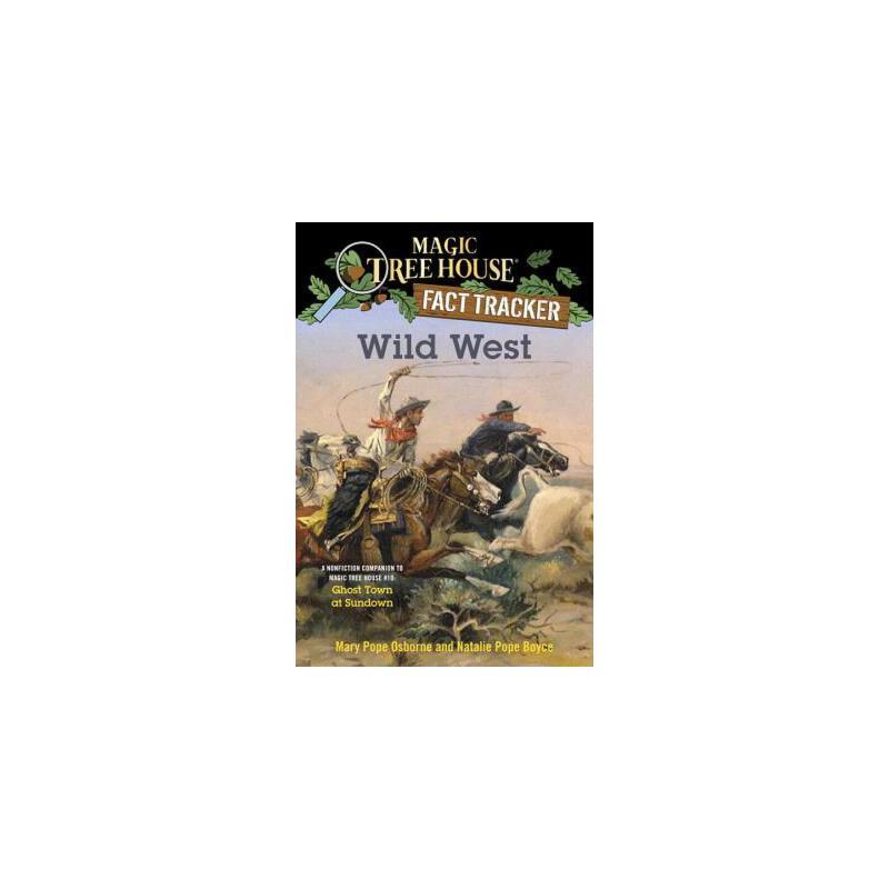 【预订】Wild West  A Nonfiction Companion to Magic Tree House #10: Ghost Town at Sundown 预订商品,需要1-3个月发货,非质量问题不接受退换货。
