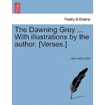 预订 The Dawning Grey ... with Illustrations by the Author. [