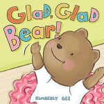 预订 Glad, Glad Bear! [ISBN:9781534452695]