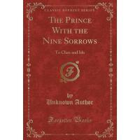 【预订】The Prince with the Nine Sorrows: To Clare and Ida (Cla