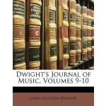 【预订】Dwight's Journal of Music, Volumes 9-10