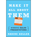 预订 Make It All about Them: Winning Sales Presentations [ISB