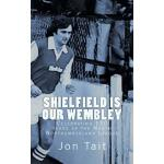 预订 Shielfield is our Wembley: Celebrating 120 years of the