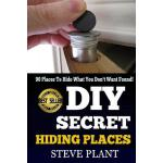 预订 DIY Secret Hiding Places: 90 Places To Hide What You Don