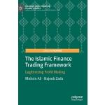预订 The Islamic Finance Trading Framework: Legitimizing Prof