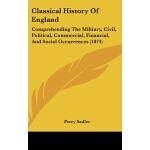 【预订】Classical History of England: Comprehending the Militar