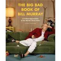 The Big Bad Book of Bill Murray: A Critical Appreciation of