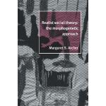【预订】Realist Social Theory: The Morphogenetic Approach
