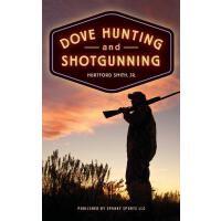 【预订】Dove Hunting and Shotgunning