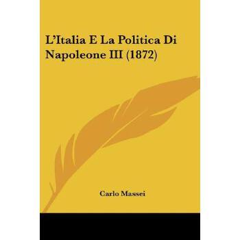 【预订】L'Italia E La Politica Di Napoleone III (1872) 预订商品,需要1-3个月发货,非质量问题不接受退换货。