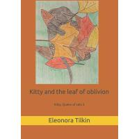 预订 Kitty and the Leaf of Oblivion [ISBN:9781720049319]