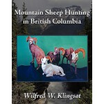 预订 Mountain Sheep Hunting in British Columbia [ISBN:9781434