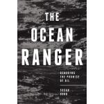 预订 The Ocean Ranger: Remaking the Promise of Oil [ISBN:9781