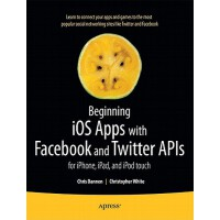 【预订】Beginning IOS Apps with Facebook and Twitter APIs: For