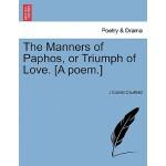 预订 The Manners of Paphos, or Triumph of Love. [A Poem.] [IS