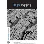 预订 Illegal Logging: Law Enforcement, Livelihoods and the Ti