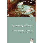 【预订】Spontaneity and Power - Theatre Improvisation as Proces