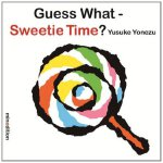 Guess What?: Sweetie Time Board Book ISBN:9789881512697