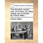 【预订】The Elevation, Section, Plan, and Views, of a Triple Ve