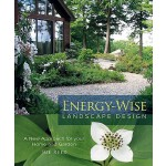 预订 Energy-Wise Landscape Design: A New Approach for Your Ho