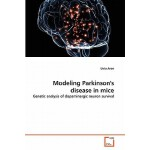 预订 Modeling Parkinson's Disease in Mice[ISBN:9783639292268]