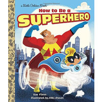 How to Be a Superhero (Little Golden Book)怎么成为超级英雄(金色童书)ISB