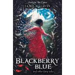 预订 Blackberry Blue: And Other Fairy Tales [ISBN:97818485310