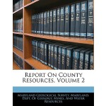 预订 Report on County Resources, Volume 2 [ISBN:9781145136380