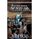 预订 The Dead Land: A Superhero/Zombie Novel [Axiom-Man Saga