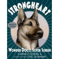预订 Strongheart: Wonder Dog of the Silver Screen [ISBN:97811