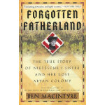 FORGOTTEN FATHERLAND(ISBN=9780307886446) 英文原版