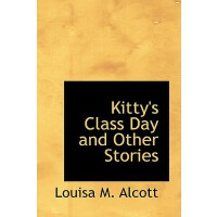预订 Kitty's Class Day and Other Stories [ISBN:9780554310640]
