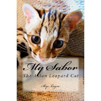 预订 My Sabor: The Asian Leopard Cat [ISBN:9781518713743] 美国发货无法退货 约五到八周到货