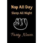 预订 Nap all day Sleep all night Party Never: Cute Sloths Bla
