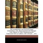 【预订】Dictionnaire Mythologique Universel: Ou, Biographie Myt