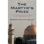 【预订】The Martyr's Prize: A Tale of American Exceptionalism a