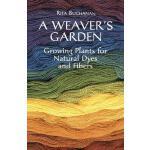 【预订】A Weaver's Garden Growing Plants for Natural Dyes and F