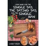 预订 Cook Book For The Single Dad, the Dating Dad, and the Si